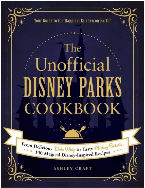 """cover of """"The Unofficial Disney Parks Cookbook"""""""