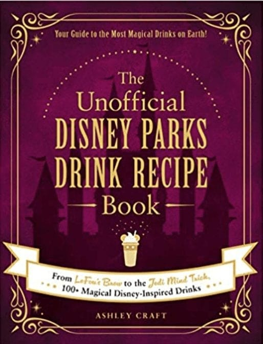 """Cover of """"The unofficial disney parks drink recipe"""" cookbook"""