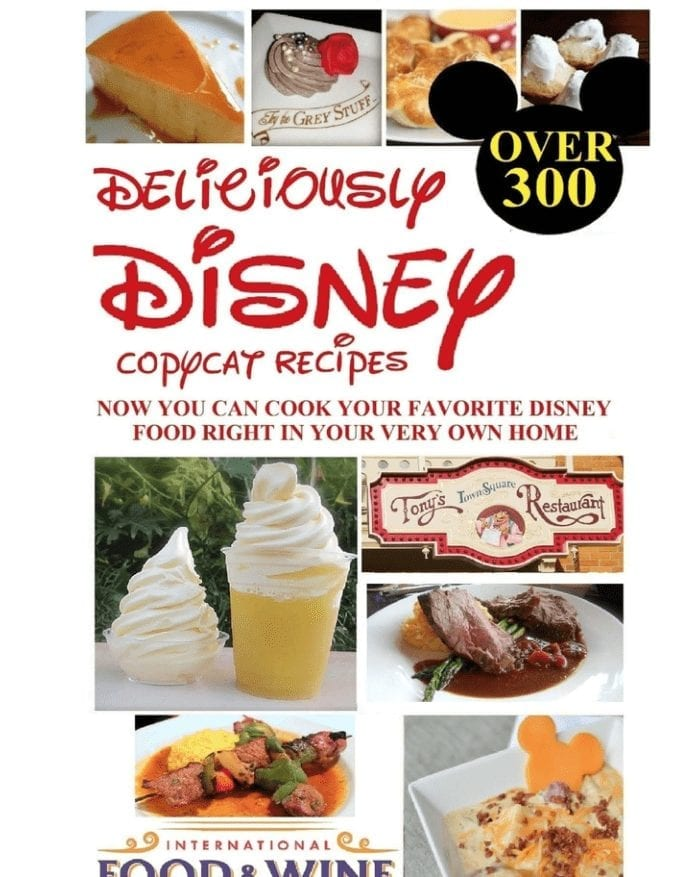 """Cover of """"Deliciously Disney Copycat recipes, now you can cook your favorite disney food right in your very own home"""""""